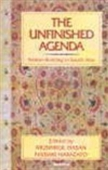 The Unfinished Agenda - Nation-Building In South Asia