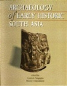 Archaeology Of Early Historic South Asia