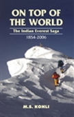 On Top Of The World - The Indian Everest Saga 1854-2006