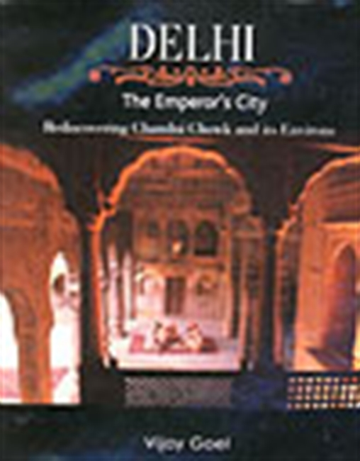 Delhi The Emperor`s City