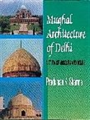 Mughal Architecture Of Delhi: A Study Of Mosques And Tombs