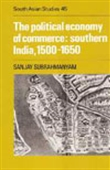 The Political Economy Of Commerce Southern India 1500-1650