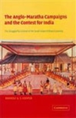 The Anglo-Maratha Campaigns And The Content For India