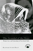 The Scandal Of The State : Women, Law, And Citizenship In Postcolonial India