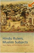 Hindu Rulers, Muslim Subjects-Islam, Rights And The History Of Kashmir