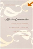 Affective Communities : Anticolonial Thought And The Politics Of Friendship