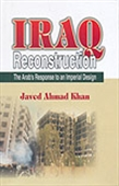 Iraq Reconstruction - The Arab`s Response To An Imperial Design