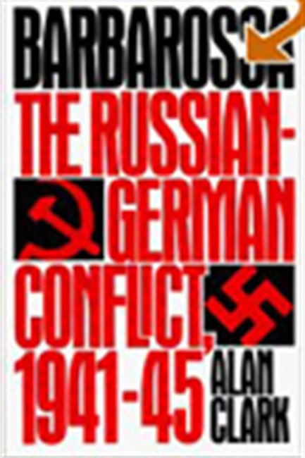 Barbarossa: The Russian-German Conflict 1941-1945