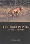 The Tiger In India: A Natural History