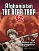 Afghanistan - The Bear Trap: The Defeat Of A Superpower