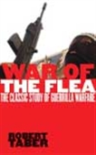 War Of The Flea - The Classic Study Of Guerrilla Warfare
