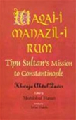 Waqai-I Manazil-I Rum - Tipu Sultan`s Mission To Constantinople