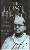 The Lost Hero - A Biography Of Subhas Bose