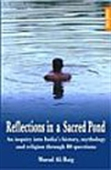 Reflections In A Sacred Pond: An Inquiry Into India`s History, Mythology And Religion Through 80 Questions