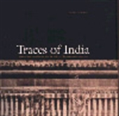 Traces Of India - Photography, Architecture And The Politics Of Representation, 1850-1900