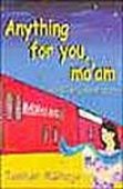 Anything For You, Ma`am - An Iitian`s Love Story
