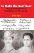 To Make The Deaf Hear - Ideology And Programme Of Bhagat Singh And His Comrades