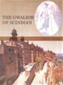 The Gwalior Of Scindia`s