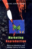 Marketing Reproduction - Political Rhetoric And Gender Policy In India