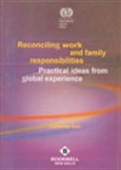 Reconciling Work And Family Resposibilities: Practical Ideas From Global Experience