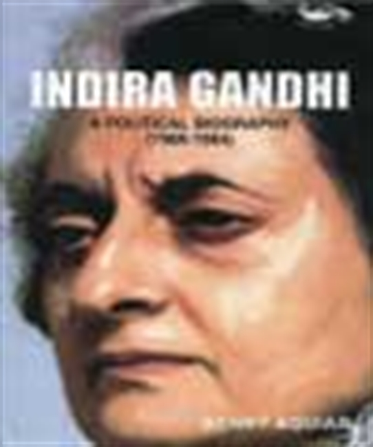 Indira Gandhi - A Political Biography (1966-1984)