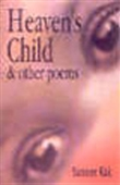 Heaven`s Child & Other Poems