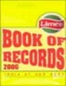 Limca Book Of Records 2006: India At Her Best
