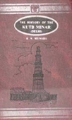 The History of The Kutb Minar (Delhi)