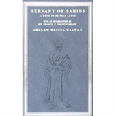 Servant of Sahibs : A Book To Be Read Aloud With An Introduction By Sir Francis E. Younghusband