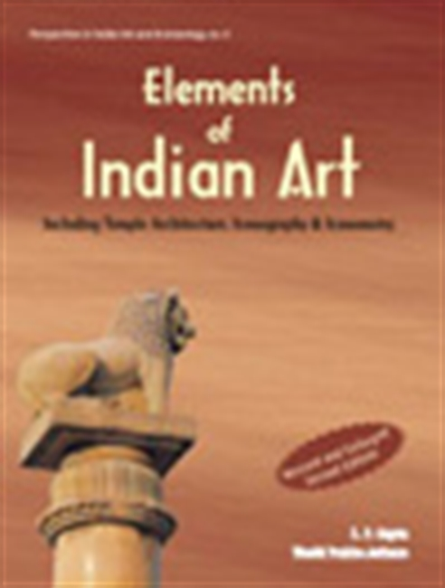 Elements Of Indian Art Including Temple Architecture, Iconography & Iconometry