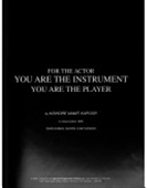 For The Actor You Are The Instrument You Are The Player