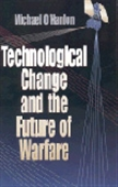 Technological Change And The Future Of Warfare