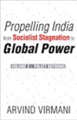 Propelling India From Socialist Stagnation Global Power, Volume - 2