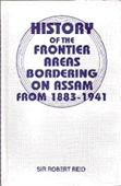 History of The Frontier Areas Bordering On Assam From 1883-1941