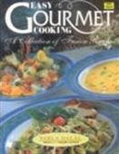 Easy Gourment Cooking - A Collection Of Fusion Recipes