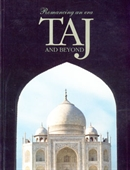 Romancing An Era Taj And Beyond