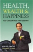 Health, Wealth & Happiness: You Can Control Your Destiny!