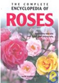 The Complete Encyclopedia Of Roses