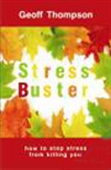 Stress Buster: How To Stop Stress From Killing You