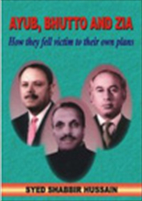 Ayub, Bhutto And Zia: How They Fell Victim To Their Own Plans