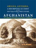 Ariana Antiqua. A Descriptive Account Of The Antiquities And Coins Of Afghanistan: With A Memoir On The Building Called Topes,