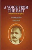 A Voice  From The East - (The Poetry  Of Iqbal)