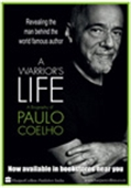 A Warrior`s Life: A Biography Of Paulo Coelho