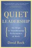 Quiet Leadership - Six Steps To Transforming Performance At Work
