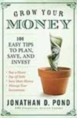 Grow Your Money - 101 Easy Tips To Plan, Save, And Invest