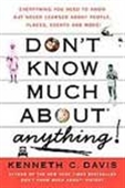 Don`t Know Much About Anything
