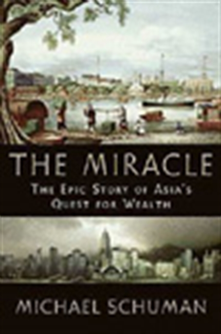 The Mirace : The Epic Story Of Asia`s Quest For Wealth