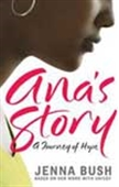Ana`s Story - A Journey Of Hope