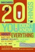 Discover`s 20 Things You Didn`t Know About Everything
