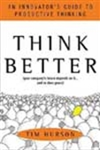 Think Better - An Innovator`s Guide To Productive Thinking